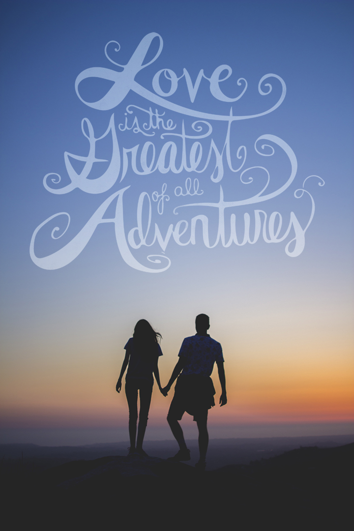 love-is-the-greatest-of-all-adventures