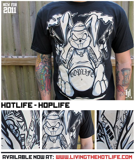 Just released, new for 2011. The latest in the HOTLIFE lineup…HOPLIFE.   The cousin of our beloved Crime Dont Pay, Illustrated as usual by yours truly, I decided to make a design that was fun, and bad ass at the same time, and… that was relevant to our family and friends.  All specialty discharge/waterbased printing so it will be the softest print you will ever feel. Turned out so rad! Hand printed by us at the LYM Printshop in South Florida. www.livingthehotlife.com