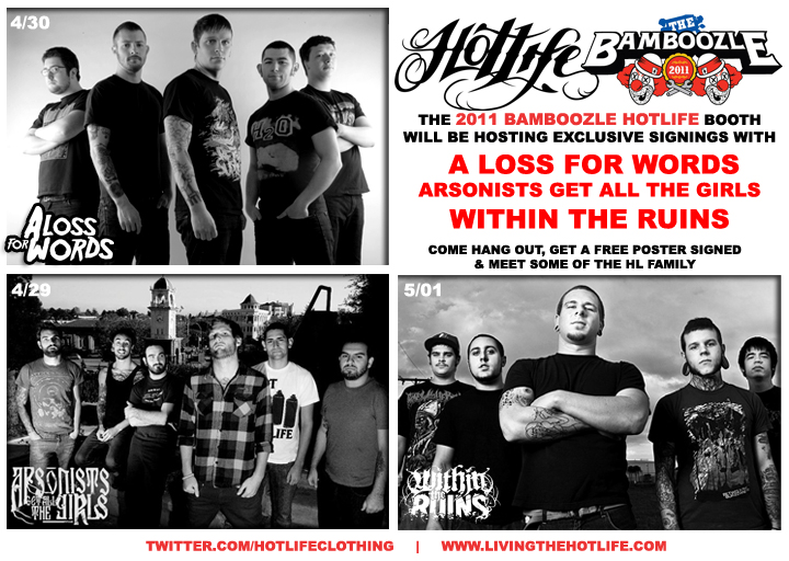 Flying out today from FL to NJ to begin set up of the HOTLIFE Booth for Bamboozle 2011. Its gonna be a blast! Be sure to come out and say hi, check out the new releases, and grab some free stuff. We're especially excited for our exclusive signings with some of the best bands/people that are gonna be playing. Our friends Arsonists Get All The Girls (4/29) A Loss For Words (4/30) and Within the Ruins (5/01). Check em out if you havent because theyre all AWESOME and part of the family. Also playing are our brothers in NFG, Oceano and ADTR. Be sure to check them out! NFG has a new Ramones inspired shirt that features my artwork and of course ADTR are always reppin HOTLIFE and will have many of my designs with them too. HOTLIFE/BAMBOOZLE 2011! www.myspace.com/agatg www.myspace.com/alossforwords www.myspace.com/withintheruins