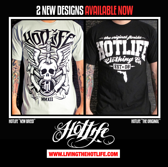 The two new HOTLIFE Designs are available now in the store.  www.livingthehotlife.com/store  Be sure to check them out. The softest most comfortable well fitting shirts you can find, with the most original streetstyle. Get into it.