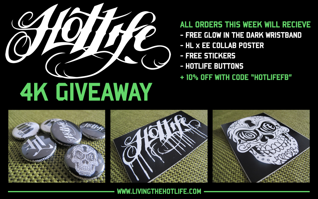 "So we just hit over 4,000 LIKES on our  FB PAGE , and show thanks we're throwing a HL 4K Giveaway! All orders this week will receive a ton of extras AND 10% OFF with promo code ""HOTLIFE FB""! Please repost, LIKE our page, retweet, or just tell your friends about us so we can grow and do more contests and cool giveaways.   Also… sign up for our HL FAMILY LIst at the site  www.livingthehotlife.com  because we're going to be releasing new designs, limited edition versions, and holding cool contests for free stuff in the next week. Anyone on the list will get all the first notices and deals.  Thank you everyone for all the support, we couldn't do it without you!"