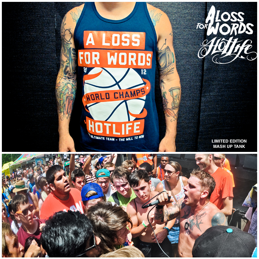 Check out our mash up tank top with A LOSS FOR WORDS from Boston! Were very stoked on this release. They just got done killin it on Warped Tour a bit ago and have some awesome stuff goin on in the near future. Check em out and pick up one of these bad boys while your at it! HOTLIFE Family Worldwide.   AVAILABLE ONLINE AT: www.livingthehotlife.com