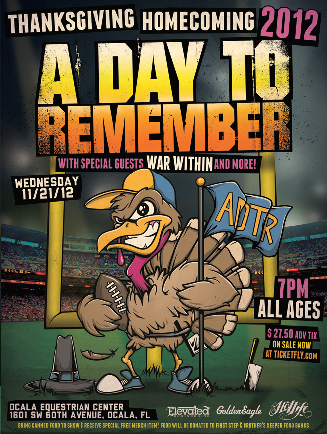 Hey Florida friends,  HOTLIFE  is sponsoring the special  A Day To Remember  Thanksgiving Homecoming Show in Ocala! Its going to be a blast!   Check out the Official poster that I designed for it. It took a little time, but its fun and eye catching and I love how it turned out!  www.livingthehotlife.com