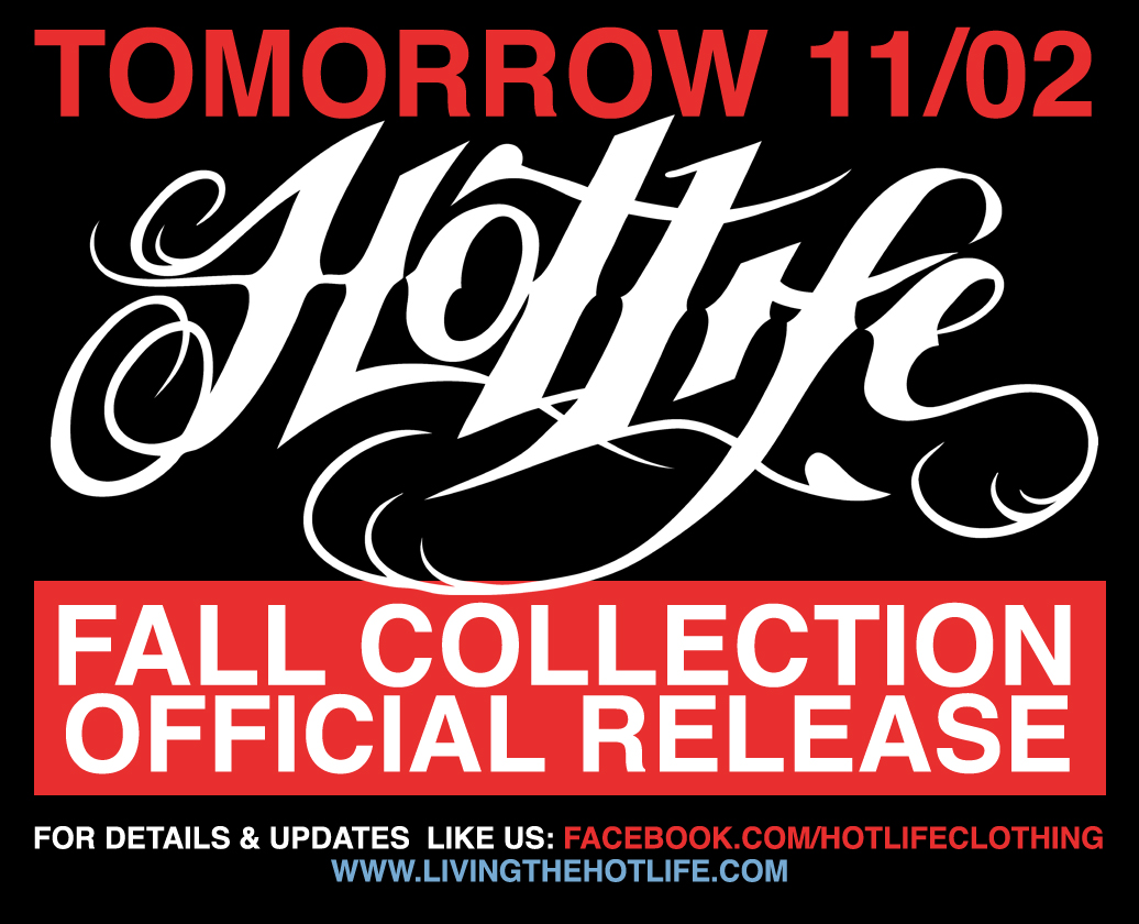 TOMORROW IS THE HOTLIFE Clothing FALL COLLECTION RELEASE. WE'RE EXCITED. TONS OF BRAND NEW ARTWORK WILL BE AVAILABLE. IF YOU LIKE WHAT WE DO, SHARE THIS POST ON FB/IG/TUMBLR/TWITTER WHATEVER YOU WANT. THANKS EVERYONE FOR HELPING US TO PUT OUT GREAT HIGH QUALITY PRODUCTS.  www.livingthehotlife.com