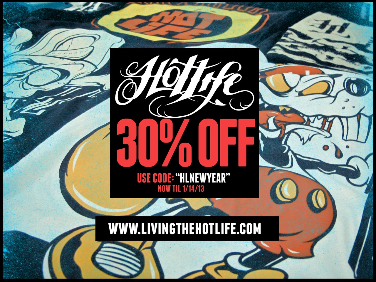 "We are designing the new upcoming HL line and need to make room. Grab some killer HOTLIFE gear for super cheap. Use code ""HLNEWYEAR"" for 30%OFF ALL SNAPBACKS /SHIRTS/HOODS and more."