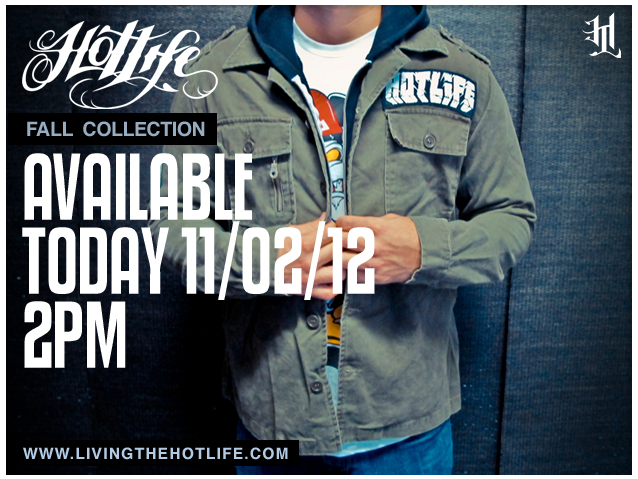 2PM TODAY @HOTLIFEclothing FALL COLLECTION DROP! 11/02/12 BE there!  www.livingthehotlife.com