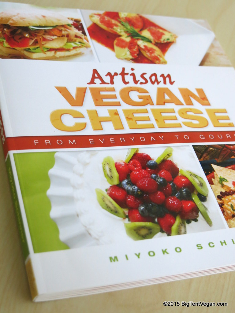 Artisan Vegan Cheese Cookbook by miyoko schinner