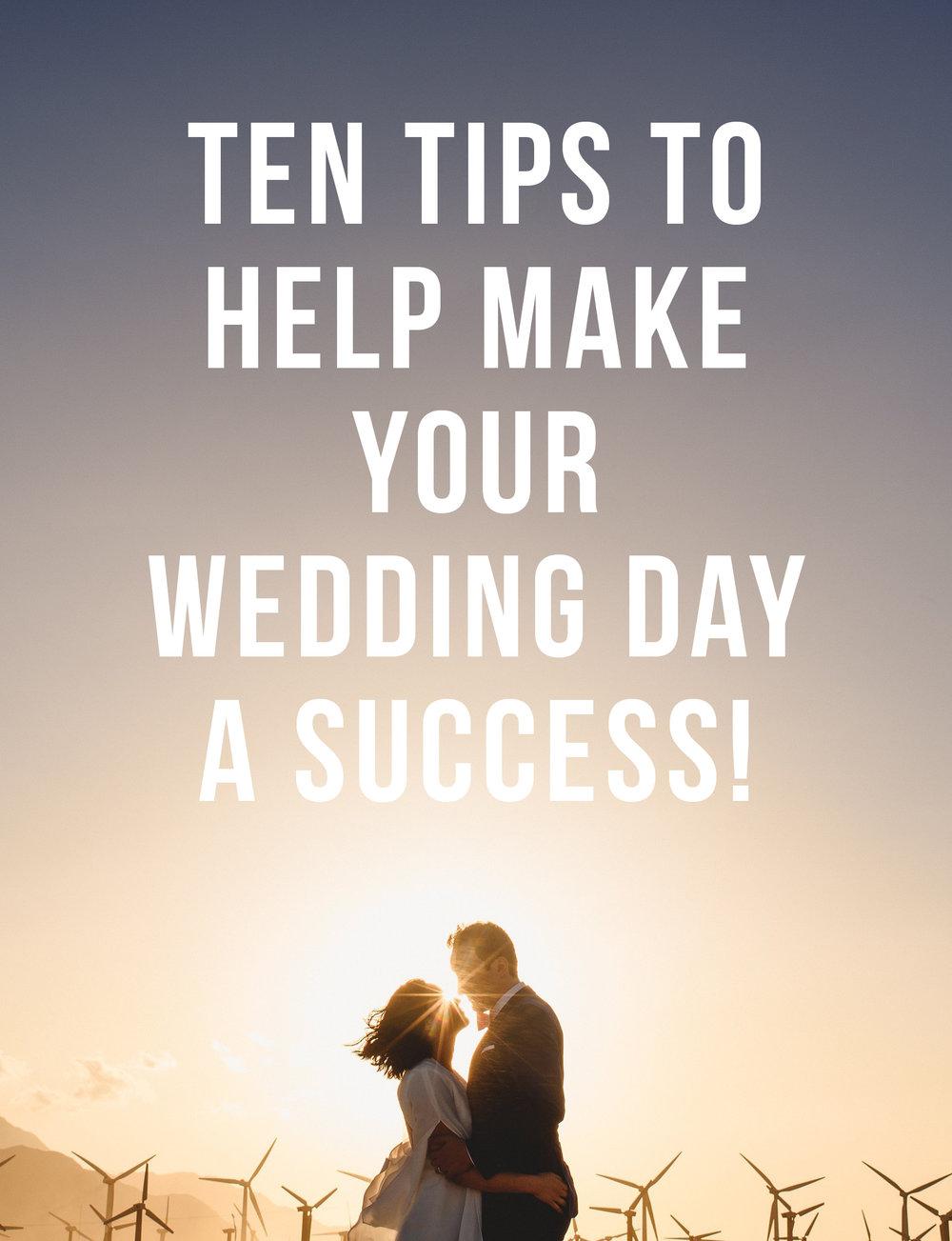 Ten Tips To Help Make Your Wedding Day A Success!.jpg