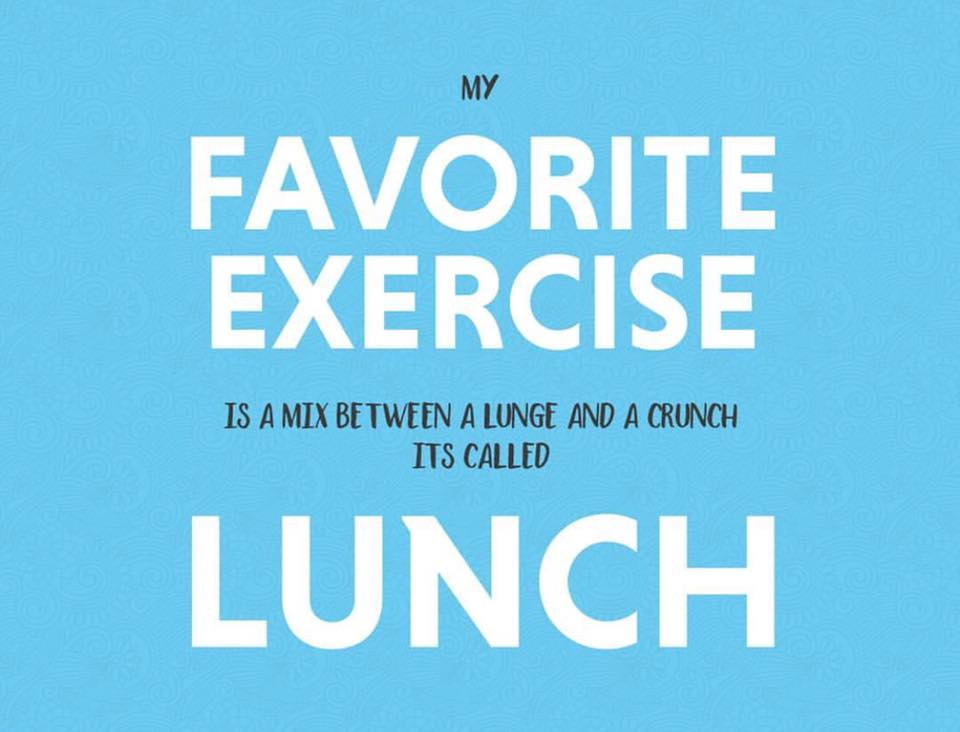 2b_my favorite exercise is lunch.jpg