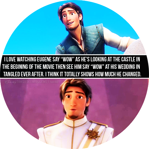 "theguywholovesdisney.tumblr.com It is a testament that what he wanted most in life changed<3 disneytangledconfessions: ""I love watching Eugene say ""Wow"" as he's looking at the castle in the begining of the movie then see him say ""Wow"" at his wedding in Tangled Ever After. I think it totally shows how much he changed."""