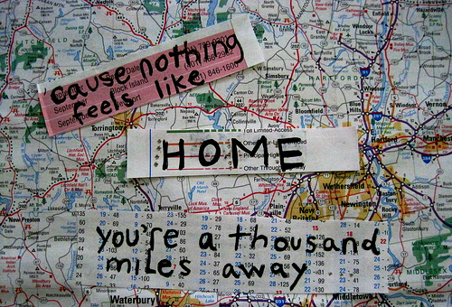 "http://weheartit.com/entry/12106805 ""Cause nothing feels like home when your a thousand miles away…"" miss you"