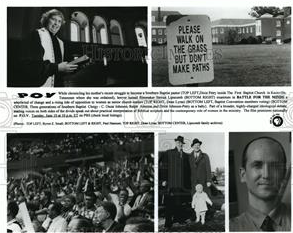 """In June of 1997 POV aired a fascinating documentary entitled """"Battle for the Minds."""" Steven Lipscomb documents the fundamentalist takeover of the Southern Baptist Convention in the 1980's. His mother was at that time a seminary student at the preeminent SBO seminary Southeatern in Wake Forest;she was told to leave, as were all female theology professors. All of this - and the protests of many seminary students -is documented in this film; try and find a copy to view if you can."""