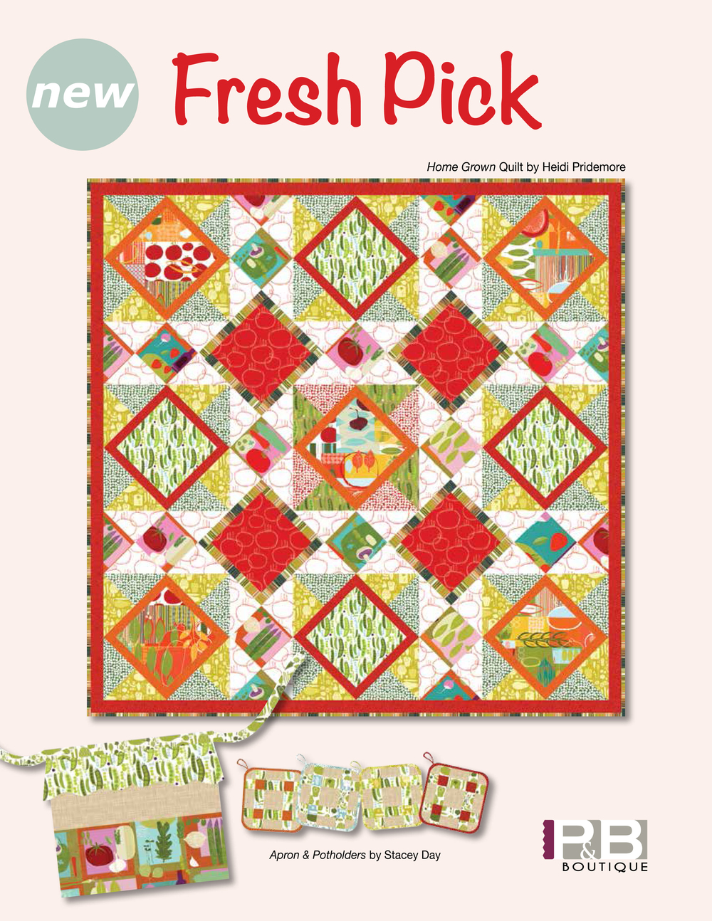 Home Grown Quilt by: Heidi Pridemore Fresh Pick