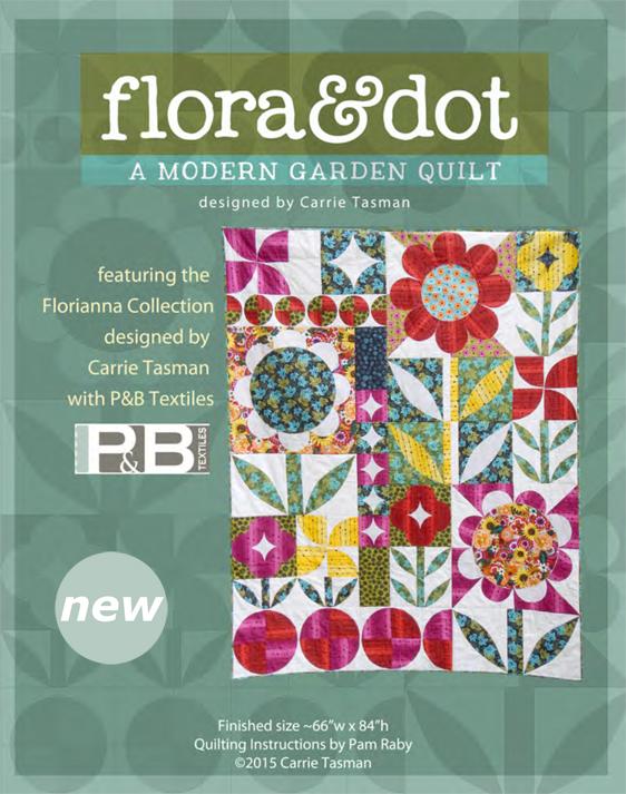 A Modern Garden Quilt by: Carrie Tasman Flora & Dot