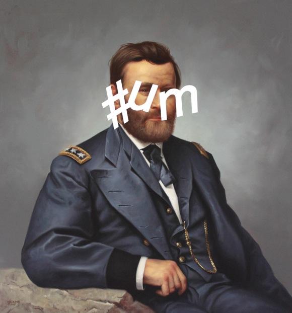 Ulysses S Grant Hashtag Um