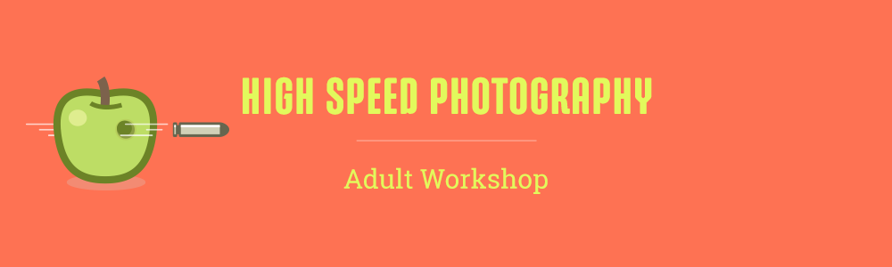 High Speed Photography Workshop.png