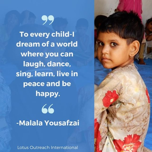 Words of wisdom. May all children laugh, dance, sing, learn, live in peace and be happy. #lotusoutreachinternational  #peace  #nonprofit