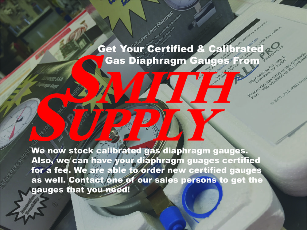 We now stock calibrated gas diaphragm gauges. We can order certified gauges as well. We also have the ability to send your customers' gauges in to get certified. Be sure to contact one of our sales persons to get the gauges you need.