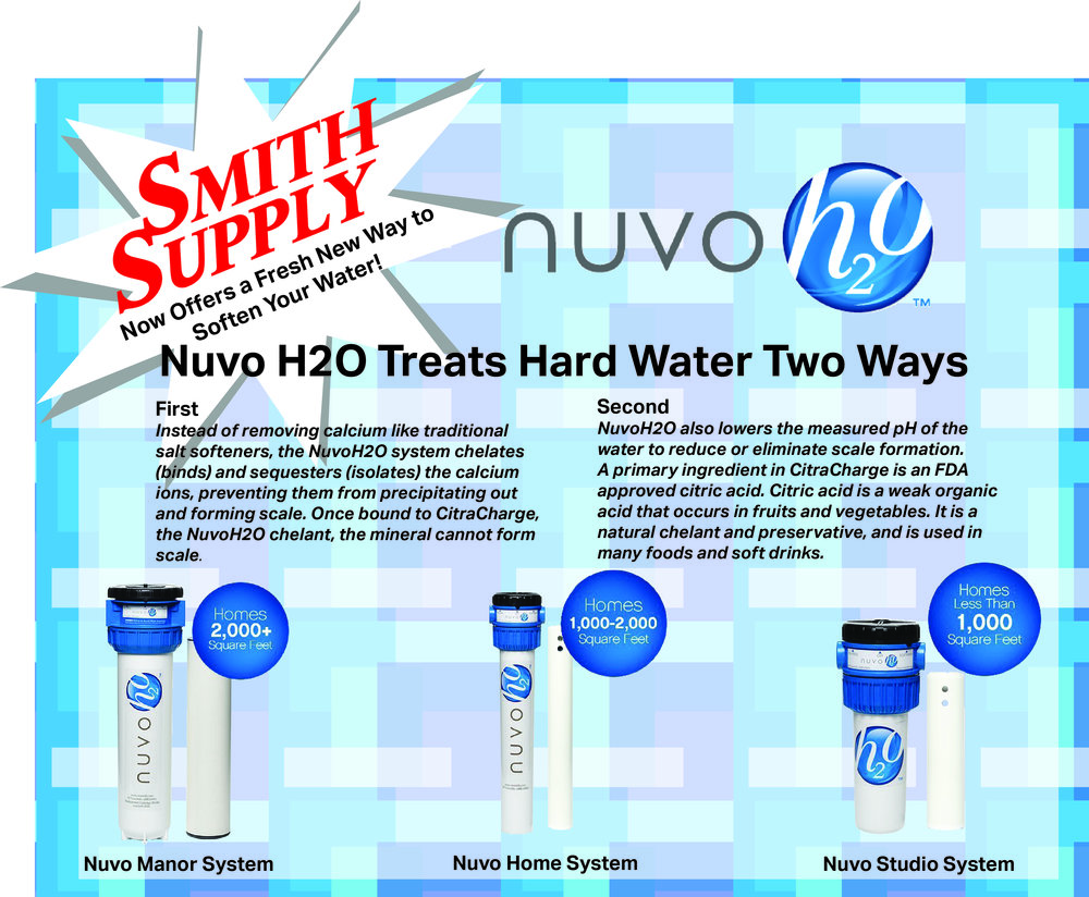 ***New Product*** We now carry three lines of Nuvo H2o systems. A new and easier way to keep your water up to par. Find more information here on how this system works. Stop in to either location to find out more about our new product.