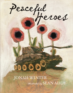 Peaceful Heroes  by Jonah Winter, illustrated by Sean Addy - see the full review  here .