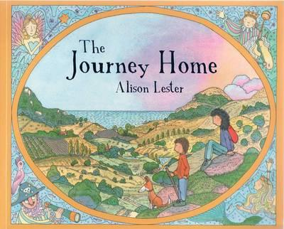 The Journey Homeby Alison Lester. Home will always be waiting with arms open wide.