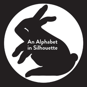 AN ALPHABET IN SILHOUETTE by Natalie Jarvis (Also a great present for a baby you love – nice clear black and white silhouettes.)