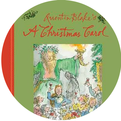 A CHRISTMAS CAROL - Perhaps the most famous of all Christmas stories aside from the nativity - this one is illustrated by Sir Quentin Blake