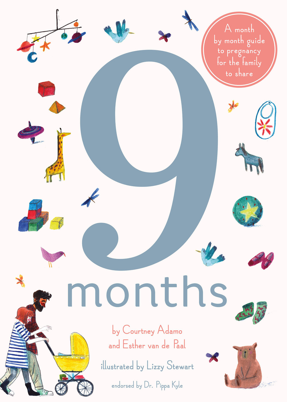 9 MONTHS by  Courtney Adamo  and  Esther van de Paal , illustrated by  Lizzy Stewart  – Frances Lincoln Children's Books, 2017 ages 2 to 10 years /  picture books  +  nonfiction ,  s.t.e.m.