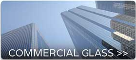 Click Here To Learn More About Our Commercial Glass Services.
