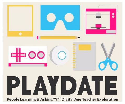 "PLAYdate is People Learning and Asking ""Y""? Teachers meet up to play with new tools and to share best practices."
