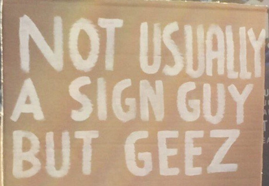 Not usually a sign guy sign