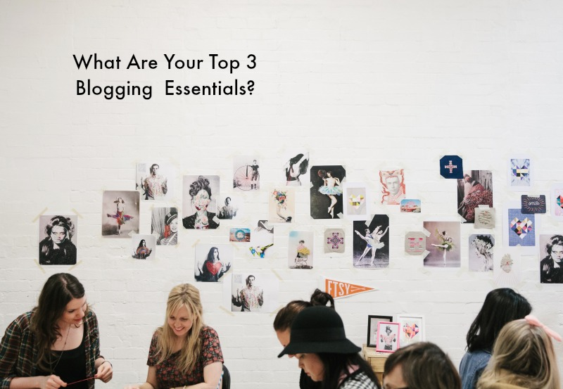 top-3-blogging-essentials