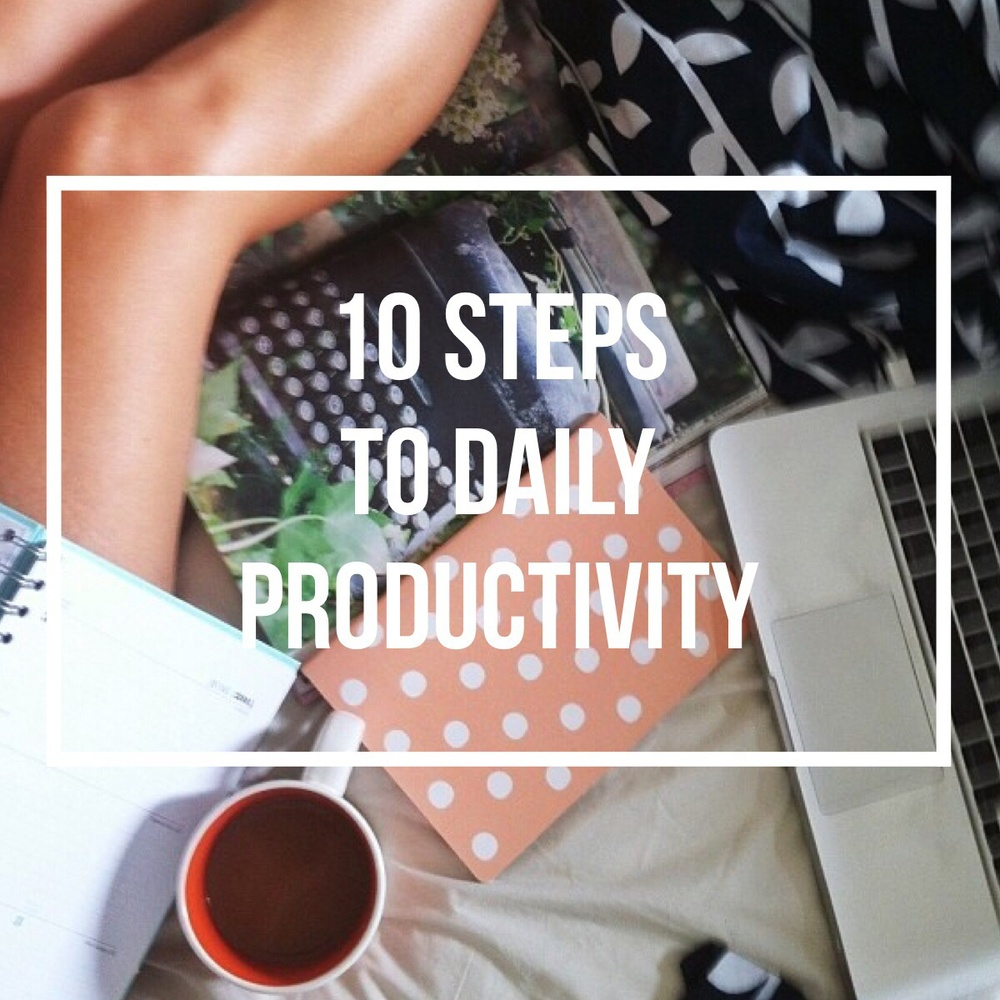 10 Steps To Daily Productivity
