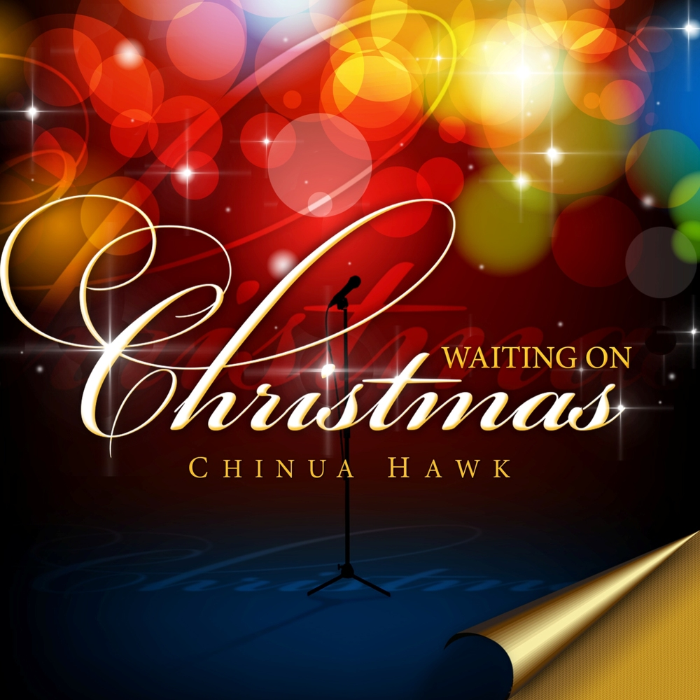 Waiting on Christmas   The new holiday album by Chinua Hawk