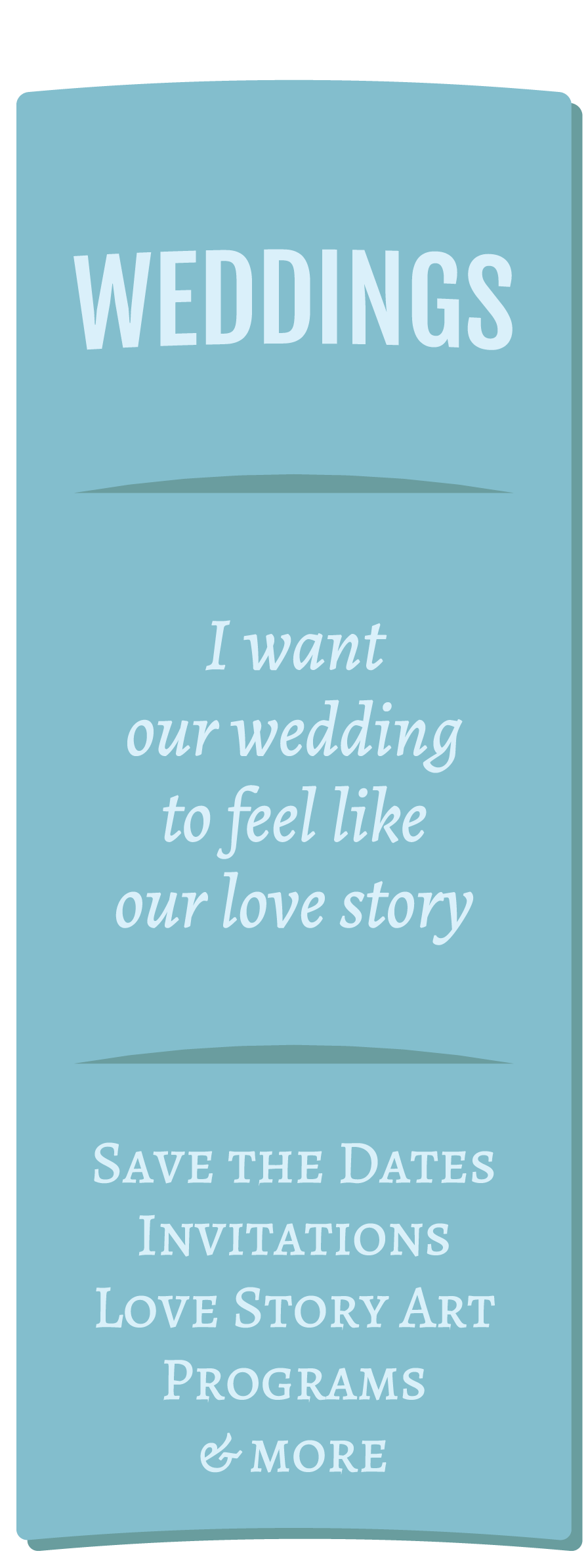 Weddings | I want our wedding to feel like our love story | Invitations, Save the Dates, Programs, Love Story Art and more