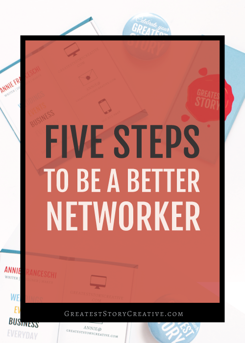Greatest Story for Business: 5 Steps To Be A Better Networker