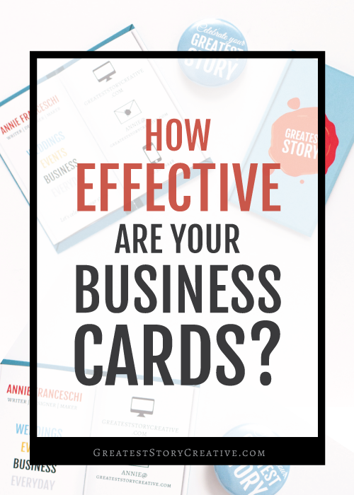 Greatest Story for Business: How Effective Are Your Business Cards? A 6 Question Assessment