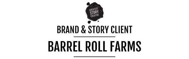 Barrel Roll Farms | Naming + Branding Client of Greatest Story Creative