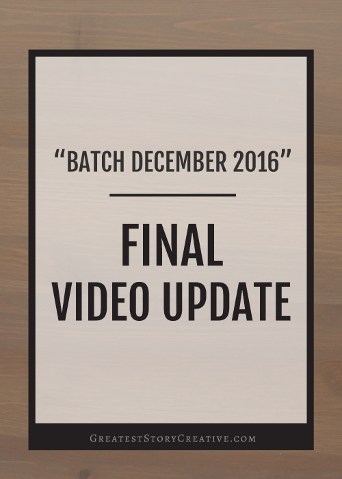Batch December Final VIdeo Update | Greatest Story Creative