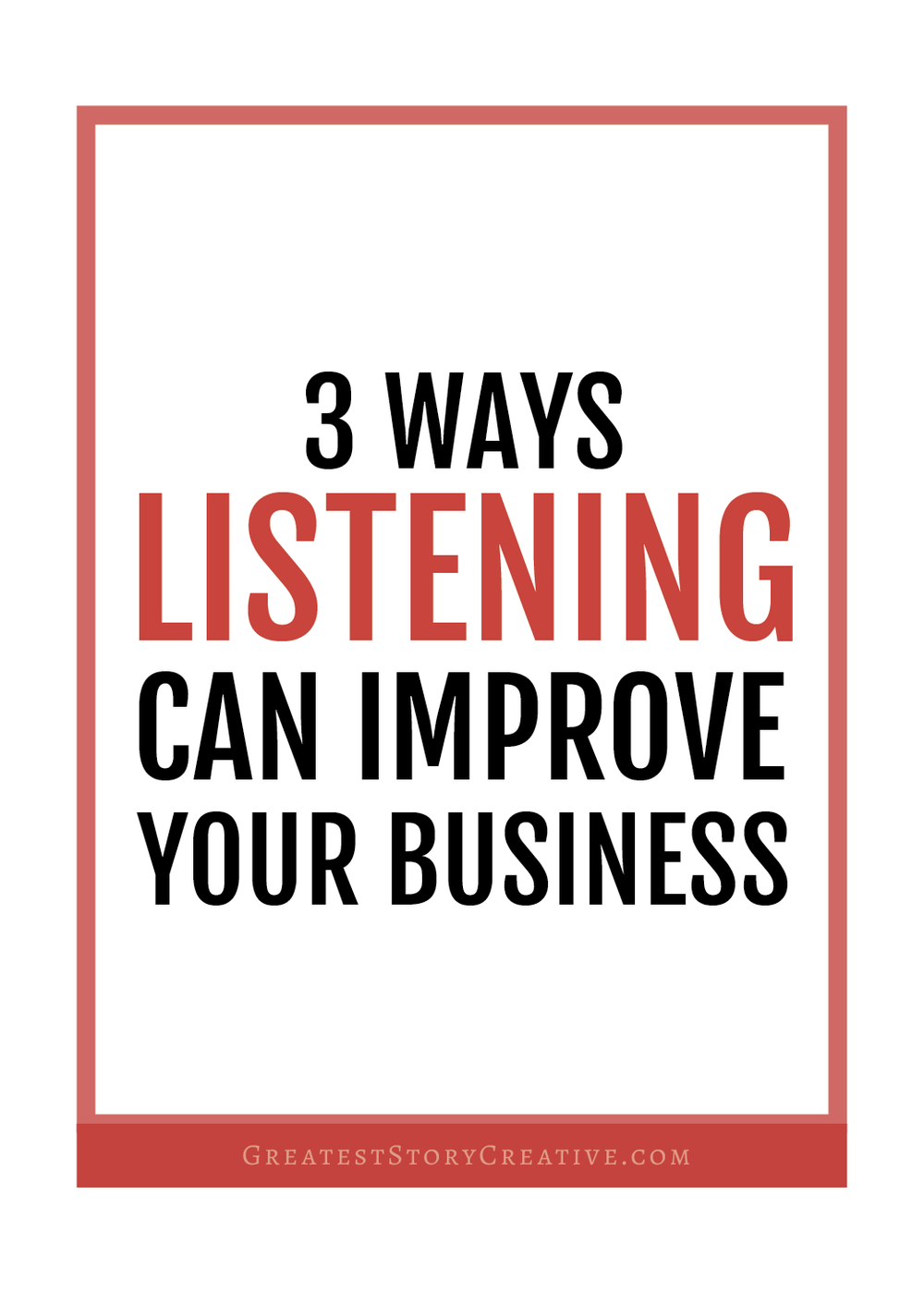 3 Ways Listening Can Improve Your Business - from Greatest Story for Business Blog