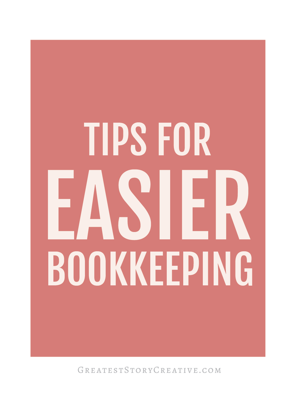 4 Tips for Easier Bookkeeping | Annie Franceschi - Greatest Story for Business Blog