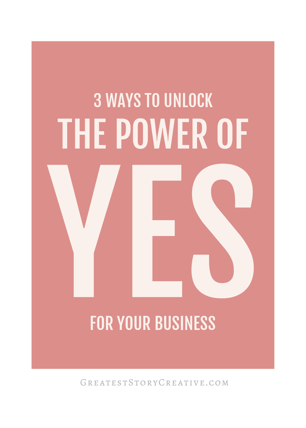 3 Ways to Use the Power of Yes in Your Business | Greatest Story for Business Blog