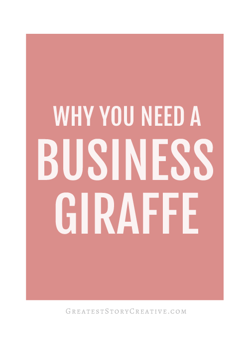 Greatest Story for Business: Why You Need a Business Giraffe