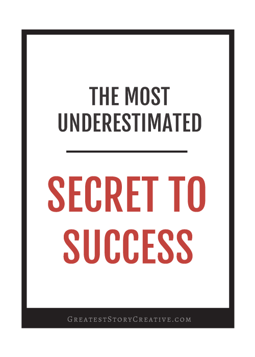 Do you know what is the most underestimated secret to success is? Read more at Greatest Story Creative (www.greateststorycreative.com/biz)