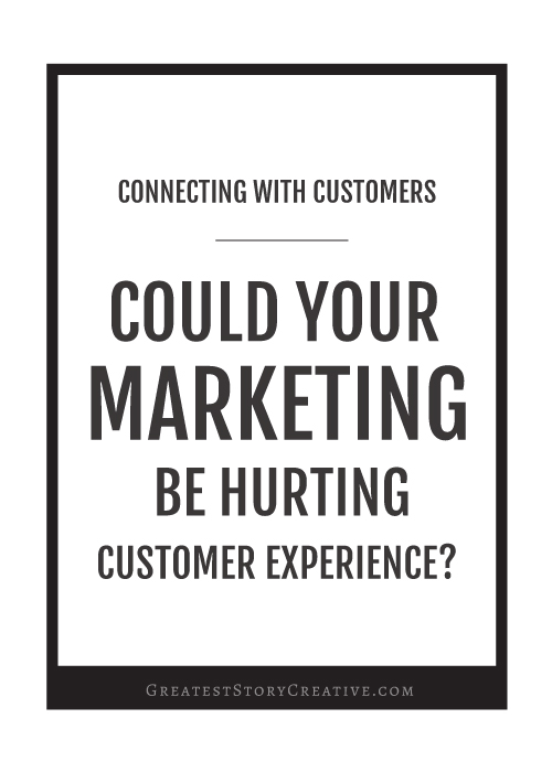 Could Your Marketing Be Hurting Your Customer Experience - Annie Franceschi of Greatest Story Creative