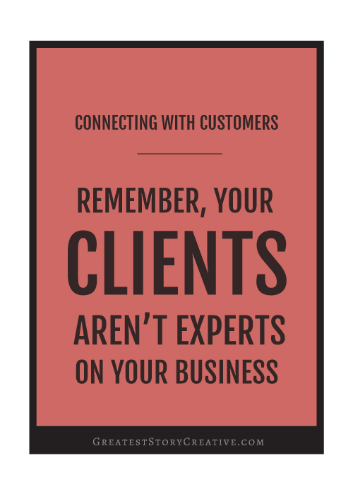 Don't Expect Your Clients to Experts On your Business | Annie Franceschi for Greatest Story Creative