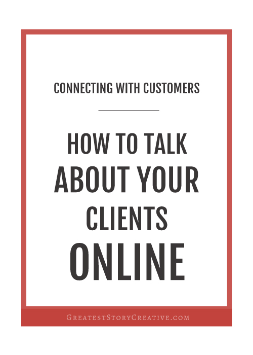 How To (And How Not To) Talk About Your Clients Online | Annie Franceschi with Greatest Story Creative