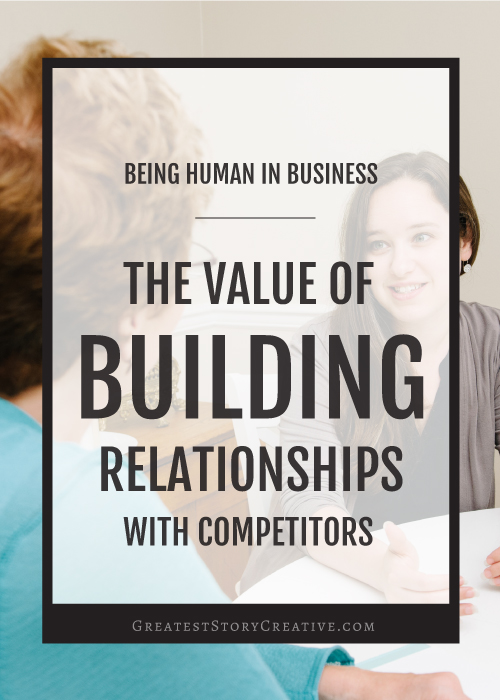 The Value of Building Relationships with Competitors | Annie Franceschi for Greatest Story Creative
