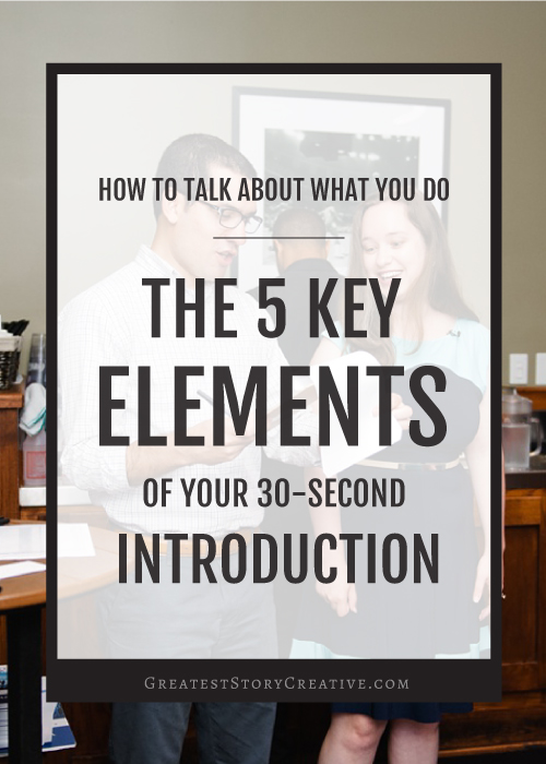 The 5 Key Elements of an Entrepreneur's 30-Second Elevator Pitch | Annie Franceschi for Greatest Story Creative