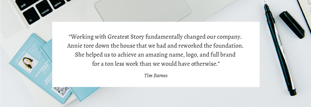 Quote from Tim Barnes, Greatest Story Creative Client